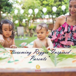 Becoming a Reggio Inspired parent