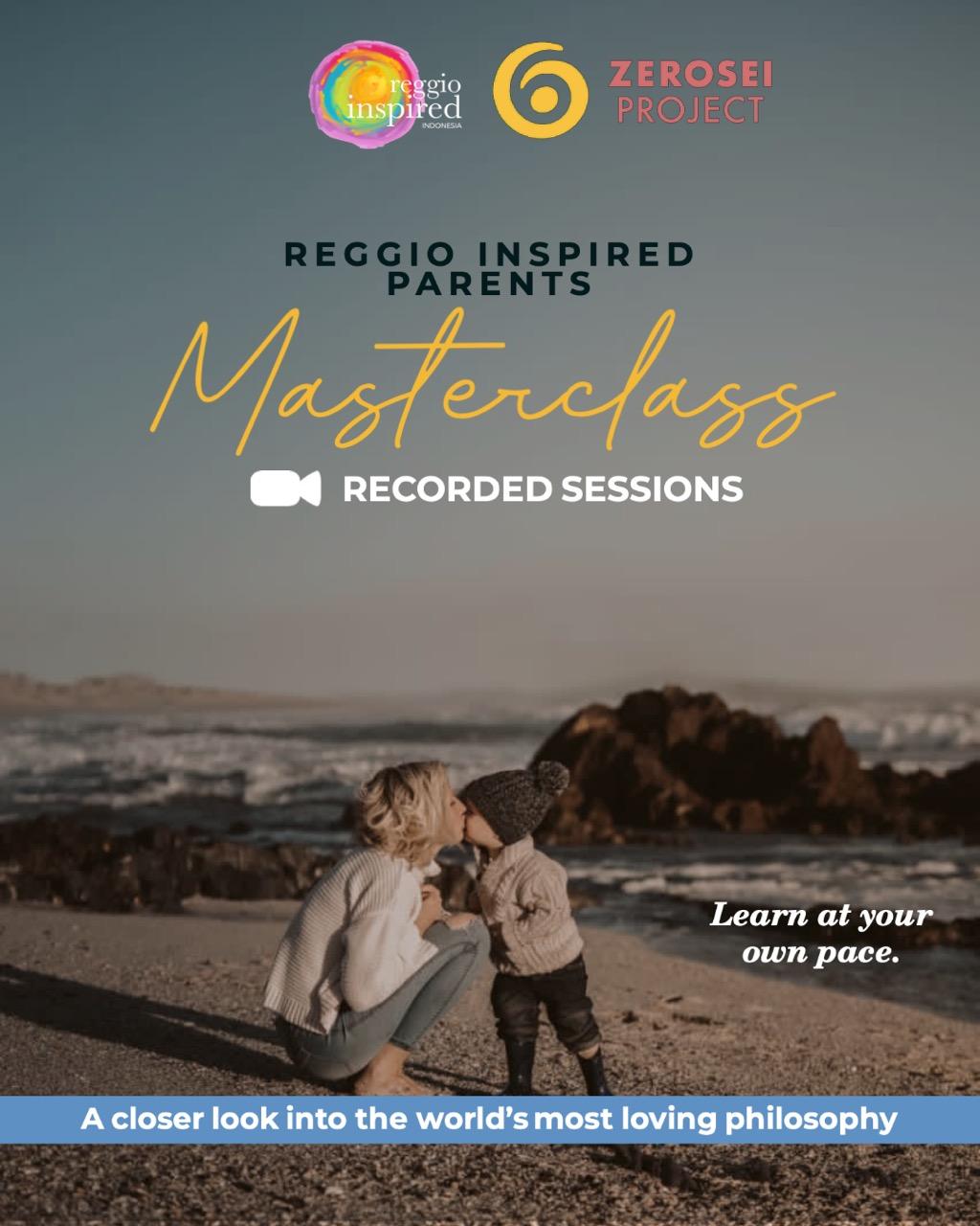Reggio Inspired Parenting Masterclass – Recorded Series