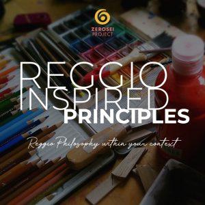 Reggio Inspired Principles within your context